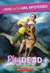 Play Dead by Jane B. Mason